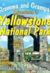 Gramma and Grampa's Adventures in Yellowstone National Park
