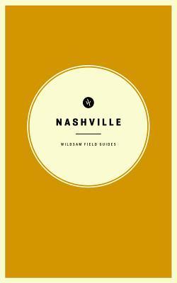 Nashville (Wildsam Field Guide, #1)