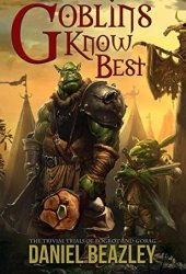 Goblins Know Best: The Trivial Trials of Bogrot and Gorag Pdf Book