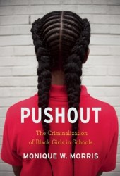 Pushout: The Criminalization of Black Girls in Schools Book Pdf