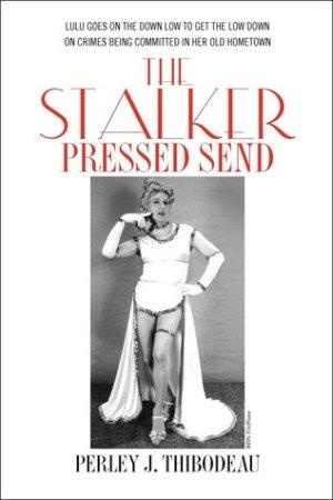 The Stalker Pressed Send