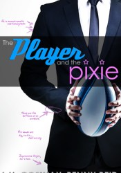 The Player and the Pixie (Rugby, #2) Pdf Book