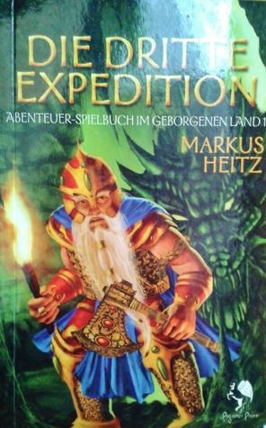 Die dritte Expedition: Abenteuer-Spielbuch im Geborgenen Land
