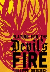 Playing for the Devil's Fire Pdf Book