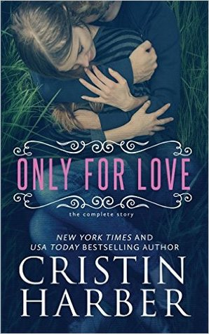 Only for Love, The Complete Story (Only, #1-4)