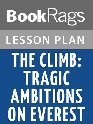 The Climb: Tragic Ambitions on Everest by Anatoli Boukreev Lesson Plans