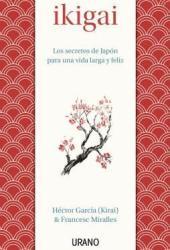 Ikigai: Los secretos de Japón para una vida larga y feliz Pdf Book