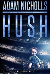 Hush (Mason Black, #1) Book Pdf