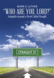 Who Are You, Lord?: Footpaths Beyond a Street Called Straight Pdf Book
