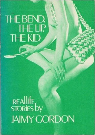 The Bend, The Lip, The Kid: Reallife Stories