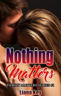 Nothing Matters (Family Matters Book 1)
