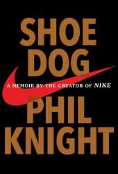 Shoe Dog: A Memoir by the Creator of NIKE Book Pdf