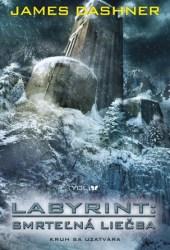 Labyrint: Smrteľná liečba (Maze Runner, #3)