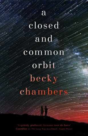 Double Review: The Long Way to a Small and Angry Planet / A Closed and Common Orbit
