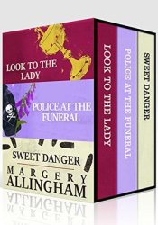 Margery Allingham Box Set 1: Look to the Lady, Police at the Funeral, Sweet Danger Pdf Book