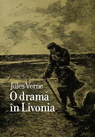A Drama in Livonia (Extraordinary Voyages, #52)