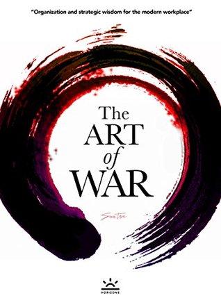 Sun Tzu's The Art of War - Organization and Strategic Wisdom for the Modern Workplace