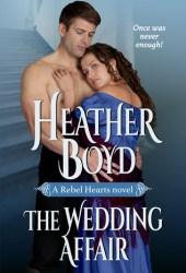 The Wedding Affair (Rebel Hearts, #1) Book Pdf