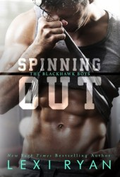 Spinning Out (The Blackhawk Boys, #1) Book Pdf