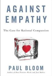 Against Empathy: The Case for Rational Compassion Book Pdf