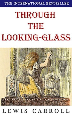 Through the Looking-Glass (Illustrated): plus free audiobook