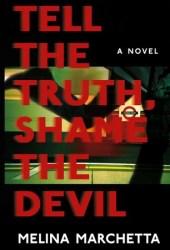 Tell the Truth, Shame the Devil Pdf Book