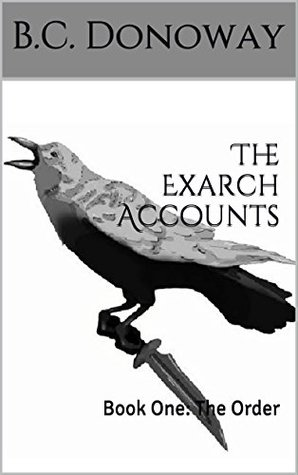 The Exarch Accounts: The Order (City Over Bones, #1)