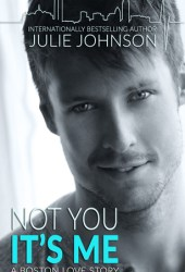Not You It's Me (Boston Love, #1) Book Pdf