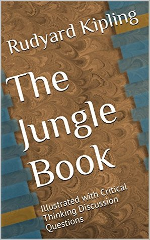 The Jungle Book: Illustrated with Critical Thinking Discussion Questions