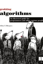 Grokking Algorithms An Illustrated Guide For Programmers and Other Curious People Book Pdf