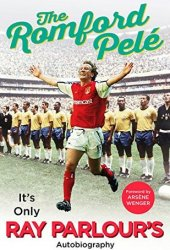 The Romford Pelé: It's only Ray Parlour's autobiography Book Pdf
