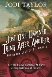 Just One Damned Thing After Another (The Chronicles of St Mary's, #1) Pdf Book