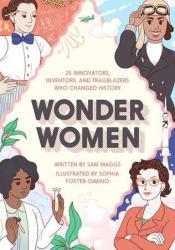 Wonder Women: 25 Innovators, Inventors, and Trailblazers Who Changed History Pdf Book