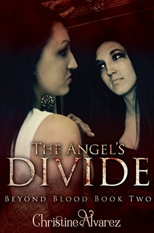 The Angel's Divide (Beyond Blood Series Book 2)