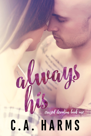 Always His (Crazed Devotion #1)