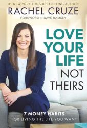 Love Your Life, Not Theirs: 7 Money Habits for Living the Life You Want Pdf Book