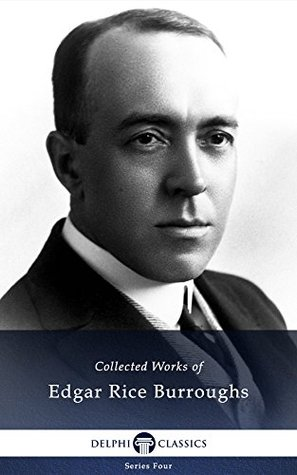 Delphi Collected Works of Edgar Rice Burroughs (Illustrated) (Series Four Book 26)