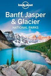 Lonely Planet Banff, Jasper and Glacier National Parks Pdf Book
