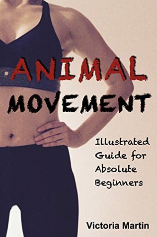 Animal Movement: Illustrated Guide for Complete Beginners