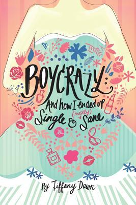 Boycrazy: And how I ended up single and (mostly) sane
