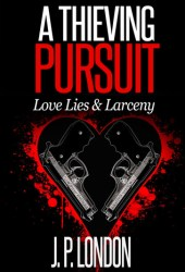 A Thieving Pursuit