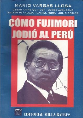Cómo Fujimori jodió al Perú