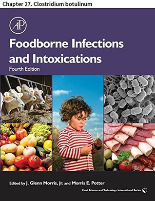 Foodborne Infections and Intoxications: Chapter 27. Clostridium botulinum (Food Science and Technology)