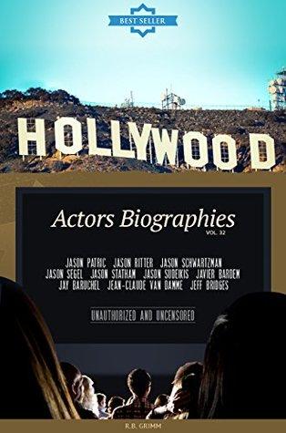 Hollywood: Actors Biographies Vol.32: