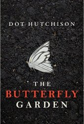 The Butterfly Garden (The Collector #1) Pdf Book
