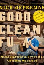 Good Clean Fun: Misadventures in Sawdust at Offerman Woodshop Pdf Book