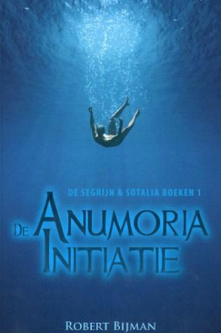 De Anumoria initiatie (De Segrijn & Sotalia boeken #1) – Robert Bijman