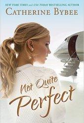 Not Quite Perfect (Not Quite Series, #5) Book Pdf