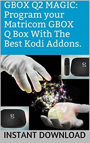 GBOX Q2 MAGIC: Program your Matricom GBOX Q Box With The Best Kodi Addons. Works on any Android tv box or Android Device Running kodi.: mount usb gboxs plus bundle internet star stream gotham program