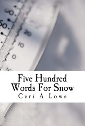Five Hundred Words For Snow